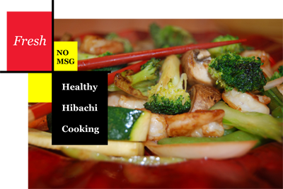 Fresh, Healthy Hibachi Cooking - NO MSG